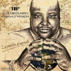 Alexander Abreu & Havana D'Primera - Me Dicen Cuba