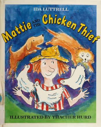 Cover of: Mattie and the chicken thief | Ida Luttrell